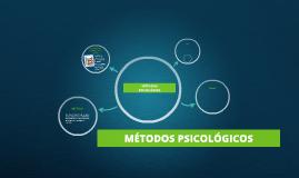 MÉTODOS PSICOLÓGICOS