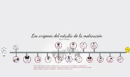 Copy of Los origenes del estudio de la motivación