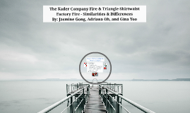 The Kader Company Fire - Similarities & Differences