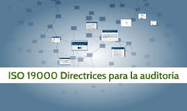 Copy of ISO 19000 Directrices para la auditoría de los sistemas