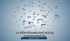 LA RESPONSABILIDAD SOCIAL GUBERNAMENTAL