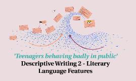 Descriptive Writing II - Literary Language Features