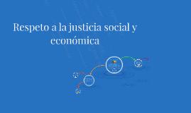 Respeto a la justicia social y económica