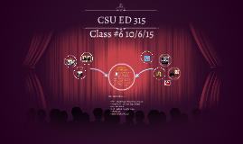 Class #6 -  CSU ED 315