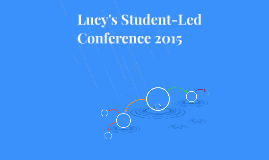 Lucy's Student-Led Conference 2015