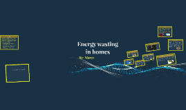 Energy wasting in homes