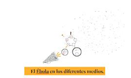 El Ébola en los diferentes medios.