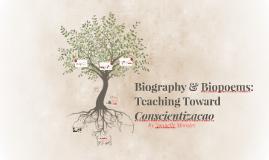 Biography & Biopoems:  Teaching Toward Conscientizacao