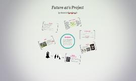 Future 40's Project
