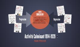 Activité Culminant 1914-1929