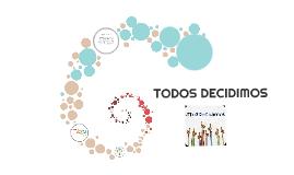 TODOS DECIDIMOS