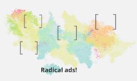 Radical ads!