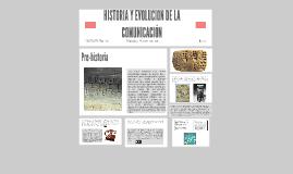HISTORIA Y EVOLUCION DE LA COMUNICACIÓN