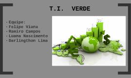 Copy of T.I.  VERDE