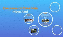 Campamento Casa Vida Playa Azul