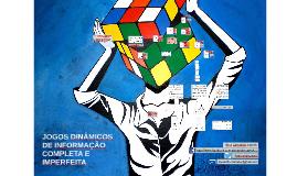 Copy of JOGOS DINÂMICOS DE INFORMAÇÃO COMPLETA E IMPERFEITA: