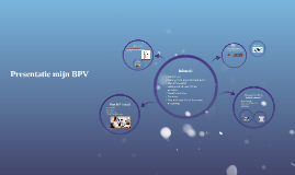 Presentatie mijn BPV