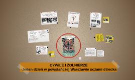 Cywile i żołnierze -jeden dzień w powstańczej Warszawie oczami dziecka