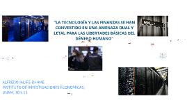 Copy of LA TECNOLOGÍA Y LAS FINANZAS SE HAN CONVERTIDO EN UNA AMENAZA DUAL Y LETAL PARA LAS LIBERTADES BÁSICAS DEL GÉNERO HUMANO