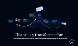 Historias y transformación: