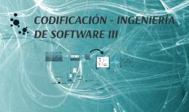 Copy of CODIFICACIÓN - INGENIERÍA DE SOFTWARE III