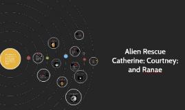 Alien Rescue Catherine;Courtney; Ranae