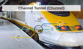 Channel Tunnel (Chunnel)