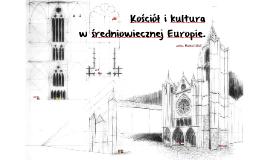 Copy of Kościół ikultura w średniowiecznej Europie.