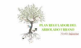 PLAN REGULADOR DEL ARBOLADO URBANO