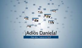 ¡Adiós Daniela!