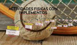 ACTIVIDADES FISICAS CON IMPLEMENTOS