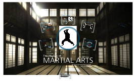 Copy of The Physics of Martial Arts