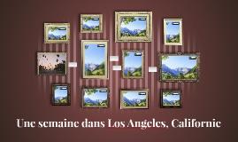 Une semaine dans Los Angeles, Californie