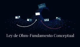 Ley de Ohm-Fundamento Conceptual