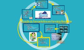 Copy of Atuação do Farmacêutico em Farmácia Hospitalar