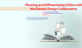 Copy of Planning ad Differentiating Online with the Literacy Design
