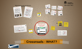 Copy of Crossroads - WHAT?