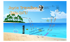Copy of Copy of Joyce Travelbee by Je laine on Prezi