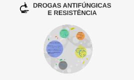 Drogas Antifúngicas e Resistência
