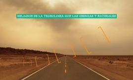 RELACION DE LA TECNOLOGIA CON LAS CIENCIAS Y NATURALES