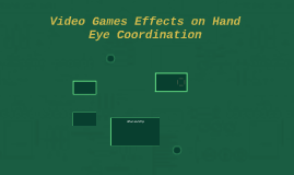Video Games Effects on Hand Eye Coordination