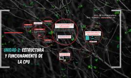 Copy of Unidad 2: Estructura y funcionamiento de la CPU