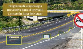 Arqueología preventiva Ruta del Cacao Bachillerato