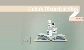Cuba's Historical Sites