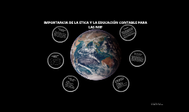Copy of IMPORTANCIA DE LA ETICA Y LA EDUCACIÓN CONTABLE PARA LAS NIIF.