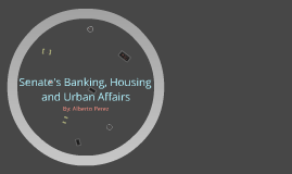 Banking, Housing, and Urban Affairs