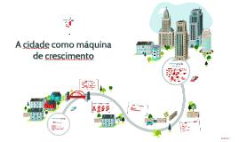 A cidade como máquina de crescimento