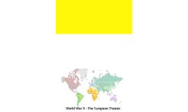 World War II - The European Theater