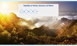 Tenerife, la Palma, Gomera y el Hierro