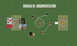 UNIDAD III: ARGUMENTACIÓN